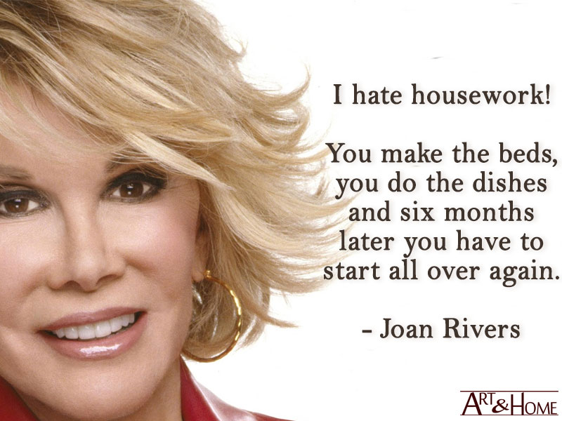 House Cleaning Meme | Joan Rivers - I hate housework!