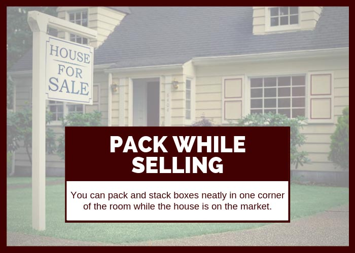 Moving Hack 13 Pack While Selling Your Home
